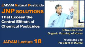 JADAM Lecture Part 18. JADAM Natural Pesticide, JNP solutions. That Exeed the Control Effects of Chemical Pesticides.